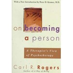 On Becoming a Person: A Therapist's View of Psychotherapy - Carl Rogers