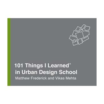 101 Things I Learned(r) in Urban Design School (101 Things I Learned)