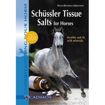 Schnssler Tissue Salts for Horses: Healthy and Fit With Minerals (Understanding Your Horse)