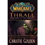 World of warcraft. Thrall - Twilight of the Aspects - Cataclysm Series