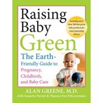 Raising Baby Green: The Earth–Friendly Guide to Pregnancy, Childbirth, and Baby Care