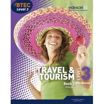 BTEC Level 3 National Travel and Tourism Student Book 1 (Level 3 BTEC National Travel and Tourism)