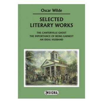Selected literary works - Oscar Wilde, editura Sigma