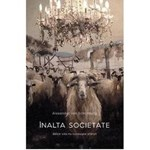 Inalta societate - Alexander von Schonburg, editura Baroque Books & Arts
