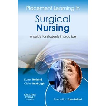 Placement Learning in Surgical Nursing: A guide for students in practice (Placement Learning)