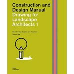Drawing for Landscape Architects 1: Construction and Design Manual. Basic Drawing, Graphics, and Projections, Hardback