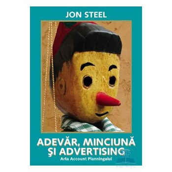 Adevar, minciuna si advertising - Jon Steel 316352