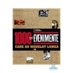 1000 de evenimente care au modelat lumea - National Geograhic 375633