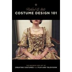 Costume Design 101 - 2nd Edition: The Business and Art of Creating Costumes for Film and Television (Costume Design 101: The Business & Art of Creating)