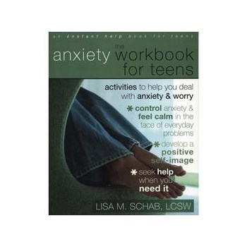 Anxiety Workbook for Teens, editura New Harbinger