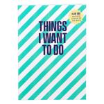 Carnet - Things I Want A6
