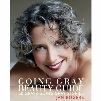 Going Gray Beauty Guide: 50 Gray8 Going Gray Stories, Paperback
