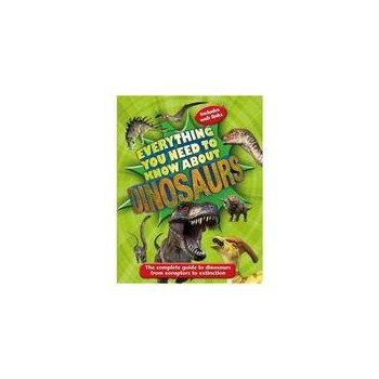 Everything You Need to Know About Dinosaurs, editura Kingfisher Publications