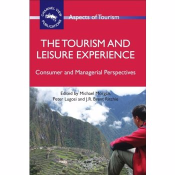 Tourism and Leisure Experience. Consumer and Managerial Perspectives, Paperback
