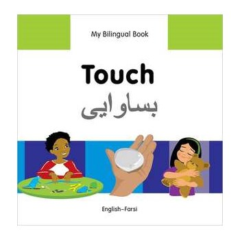 My Bilingual Book - Touch - Farsi-english
