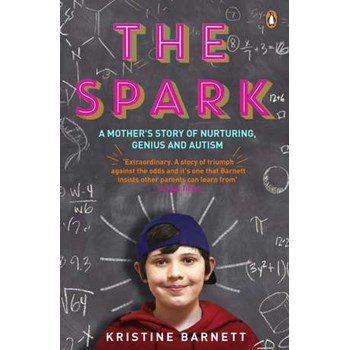 The Spark: A Mother's Story of Nurturing, Genius and Autism