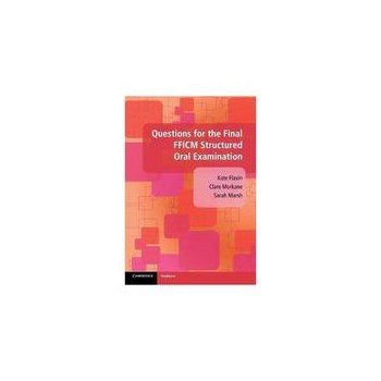 Questions for the Final FFICM Structured Oral Examination, editura Cambridge University Press