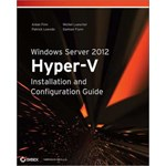 Windows Server 2012 Hyper–V Installation and Configuration Guide