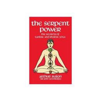 Serpent Power - Arthur Avalon, editura Dover Publications
