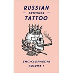 Russian Criminal Tattoo Encyclopaedia: Volume I (Russian Criminal Tattoo Encyclopaedia, nr. 01)