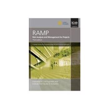 Risk Analysis and Management for Projects (RAMP), Third Edit, editura Ice Publishing