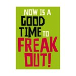 Felicitare - Now is a good time to freak out