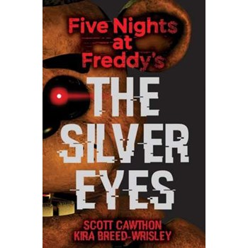 Five Nights at Freddy's: The Silver Eyes (Five Nights at Freddy's)