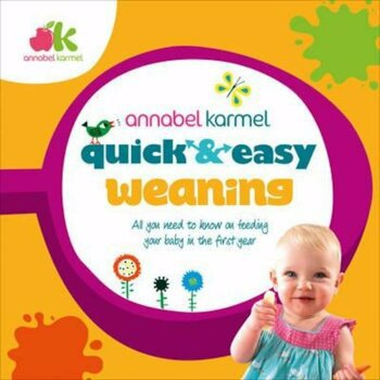 Quick and Easy Weaning, Hardcover - Annabel Karmel