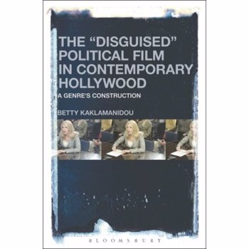 """""""Disguised"""" Political Film in Contemporary Hollywood. A Genre's Construction, Paperback"""