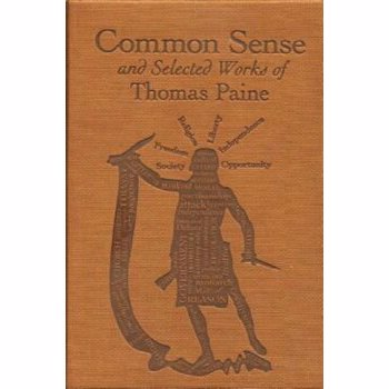 Common Sense and Selected Works of Thomas Paine - Thomas Paine