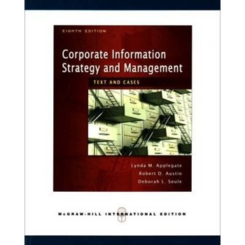 Corporate Information Strategy and Management: Text and Cases - Lynda M. Applegate
