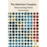 The Attention Complex: Media, Archeology, Method