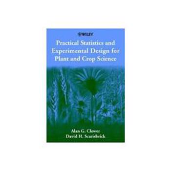 Practical Statistics and Experimental Design for Plant and C, editura Wiley