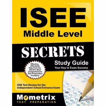 ISEE Middle Level Secrets Study Guide: ISEE Test Review for the Independent School Entrance Exam, Paperback
