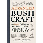 Advanced Bushcraft: An Expert Field Guide to the Art of Wilderness Survival (Bushcraft)