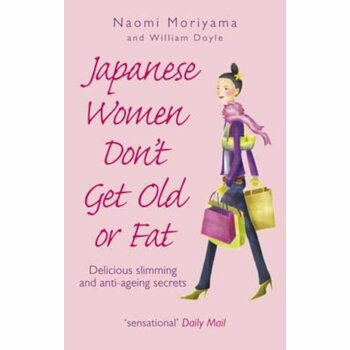 Japanese Women Don't Get Old or Fat, Paperback