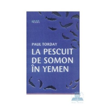 La pescuit de somon in Yemen - Paul Torday