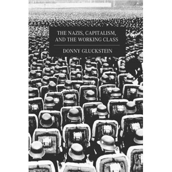 The Nazis, Capitalism And The Working Class