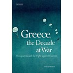 Greece, the Decade at War: Occupation, Resistance and Civil War