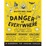 Danger Is Everywhere: A Handbook for Avoiding Danger (Danger Is Everywhere, nr. 1)