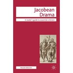 Jacobean Drama (Readers' Guides to Essential Criticism)