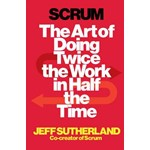 Scrum: The art of doing twice the work in half the time (Random House Business Books)