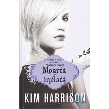 Madison Avery vol. 2: Moarta si inviata - Kim Harrison