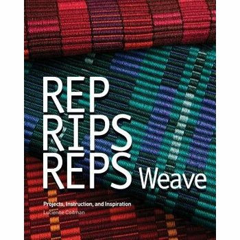 Rep, Rips, Reps Weave: Projects, Instruction, and Inspiration, Paperback