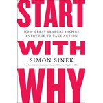 Start with Why How Great Leaders Inspire Everyone to Take Action 9781591842804