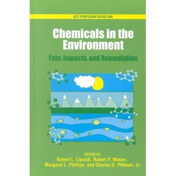 Chemicals in the Environment: Fate, Impacts, and Remediation (ACS Symposium Series, nr. No. 806)