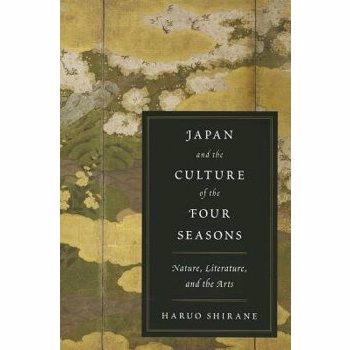 Japan and the Culture of the Four Seasons – Nature, Literature and the Arts