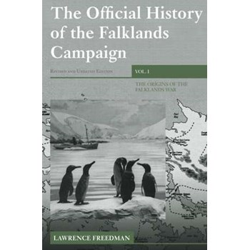 The Official History of the Falklands Campaign, Volume 1: The Origins of the Falklands War (Government Official History Series)