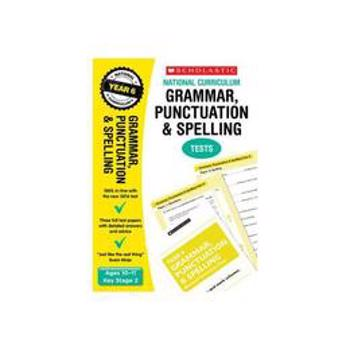 Grammar, Punctuation and Spelling Test - Year 6, editura Scholastic Educational