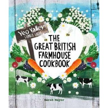 The Great British Farmhouse Cookbook (Yeo Valley)
